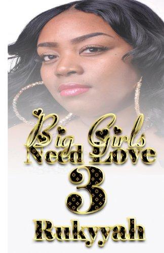 Big Girls Need Love 3: Rukyyah