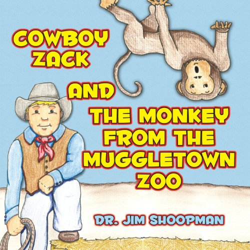 Cowboy Zack and the Monkey from the Muggletown Zoo: Jim Shoopman
