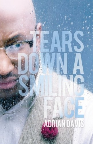 Tears Down a Smiling Face (Paperback): Adrian Davis