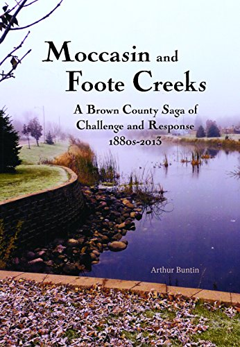 Moccasin and Foote Creeks: A Brown County: Arthur Buntin
