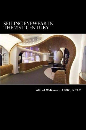 9780988788930: Selling Eyewear In the 21st Century