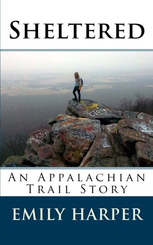 Sheltered: An Appalachian Trail Story: Harper, Miss Emily