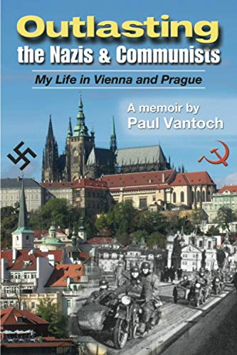 9780988794511: Outlasting the Nazis and Communists: My Life in Vienna and Prague