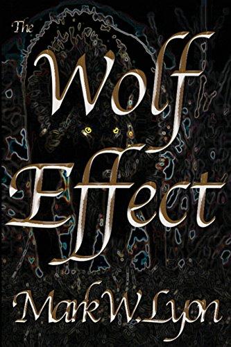 The Wolf Effect: Mark W. Lyon