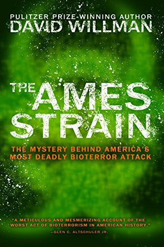 9780988797932: The Ames Strain: The Mystery Behind America's Most Deadly Bioterror Attack