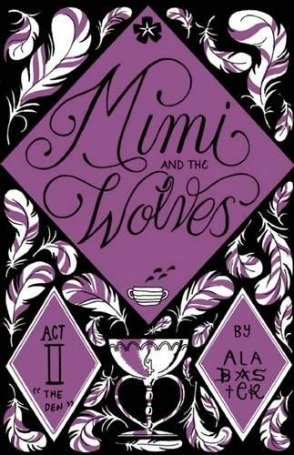 9780988799943: Mimi and the Wolves ACT II: The Den (Mimi & the Wolves)