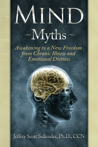 9780988805804: Mind Myths: Awakening to a New Freedom from Chronic Illness and Emotional Distress