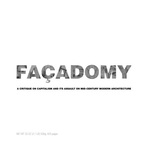 9780988810808: Facadomy: A Critique on Capitalism and its Assault on Mid-Century Modern Architecture