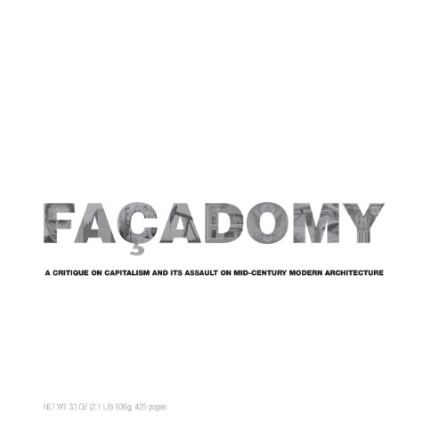 9780988810815: Facadomy: A Critique on Capitalism and Its Assault on Mid-Century Modern Architecture