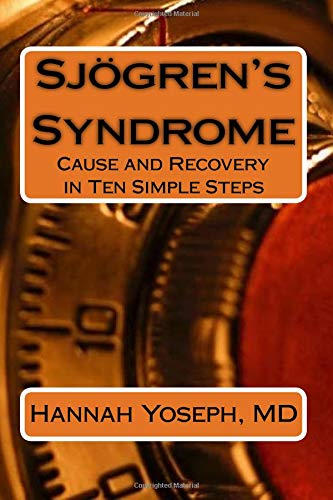 9780988820623: Sjogren's Syndrome: Cause and Recovery in Ten Simple Steps