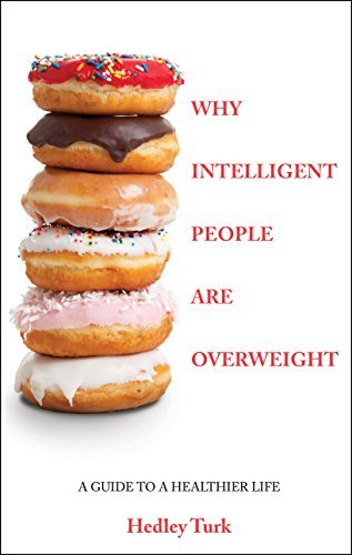 9780988824317: Why Intelligent People Are Overweight