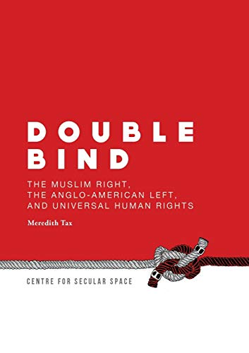 9780988830301: Double Bind: The Muslim Right, the Anglo-American Left, and Universal Human Rights