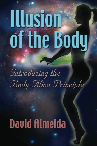 9780988831414: Illusion of the Body: Introducing the Body Alive Principle