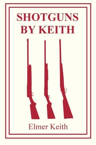 Shotguns by Keith: Keith, Elmer