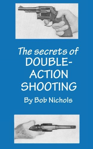 9780988836846: The Secrets of Double Action Shooting