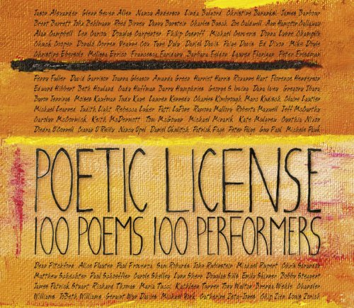 Poetic License: 100 Poems - 100 Performers (9780988836907) by William Shakespeare; Margaret Atwood; e. e. cummings; Allen Ginsberg; Dylan Thomas; Lewis Carroll; Shel Silverstein; Samuel Taylor Coleridge;...