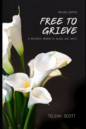 9780988839809: Free To Grieve: A Mother's Memoir In Black and White