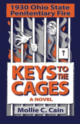 9780988839939: Keys to the Cages: 1930 Ohio Penitentiary Fire