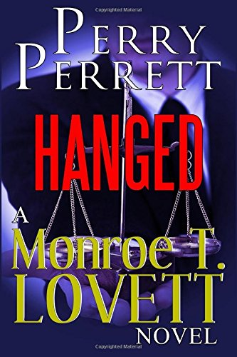 9780988843851: Hanged: A Monroe T. Lovett Novel