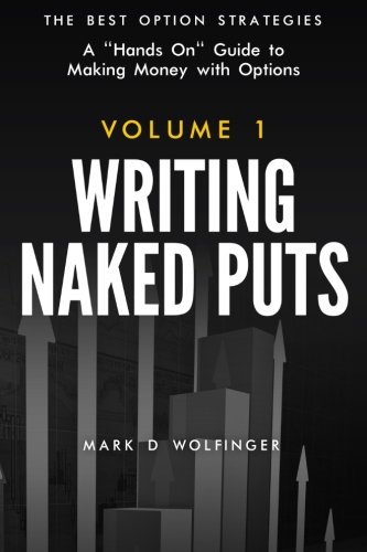 9780988843929: Writing Naked Puts: The Best Option Strategies. Volume 1