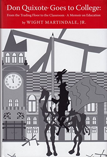 9780988844605: Don Quixote Goes to College : From the Trading Floor to the Classroom. A Memoir on Education