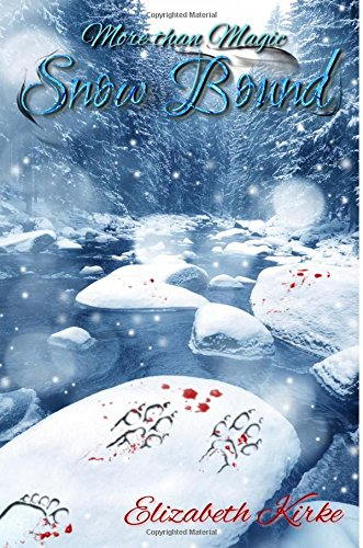 9780988847620: Snow Bound (More Than Magic) (Volume 2)
