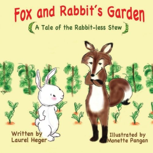 9780988847668: Fox and Rabbit's Garden: A Tale of Rabbit-less Stew