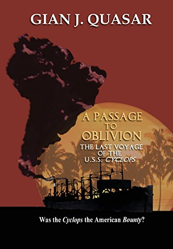 A Passage to Oblivion: The Last Voyage of the U.S.S. Cyclops: Gian J Quasar