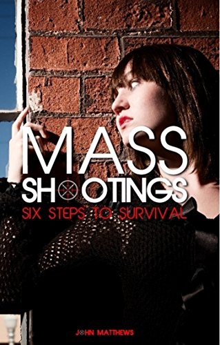 9780988855625: Mass Shootings Six Steps to Survival