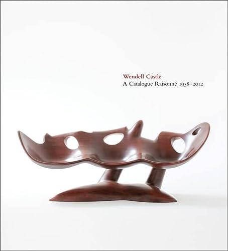 9780988855700: Wendell Castle : a catalogue raisonné 1958-2012
