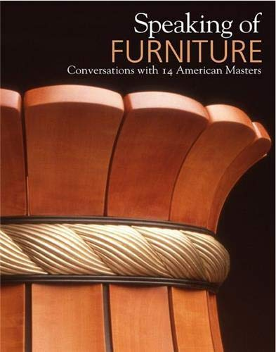 Speaking of Furniture: Conversations with 14 American Masters: The Artist Book Foundation