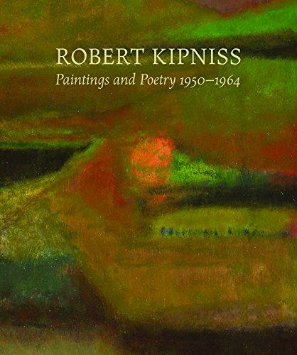 Robert Kipniss: Paintings and Poetry, 1950-1964