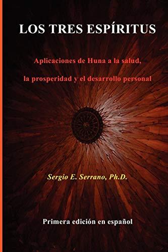 9780988865204: Los tres espíritus: Aplicaciones de Huna a la salud, la prosperidad y el desarrollo personal. (Spanish Edition)