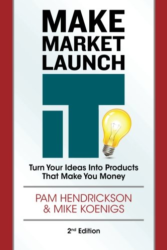 9780988866300: Make Market Launch IT: The Ultimate Product Creation System for Turning Your Ideas Into Income