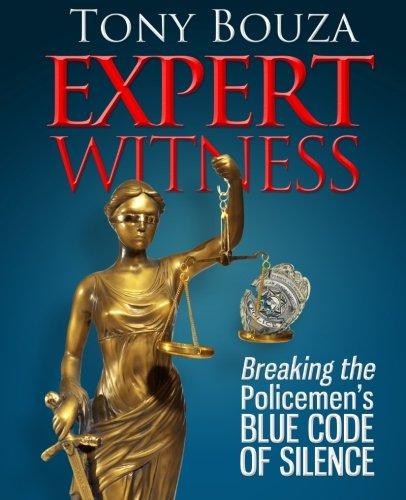 EXPERT WITNESS: Breaking the Policemen's Blue Code of Silence: Tony Bouza