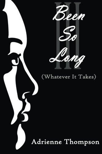 9780988871359: Been So Long III (Whatever It Takes)