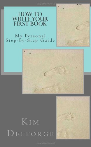 9780988876651: How To Write Your First Book: My Personal Step-by-Step Guide