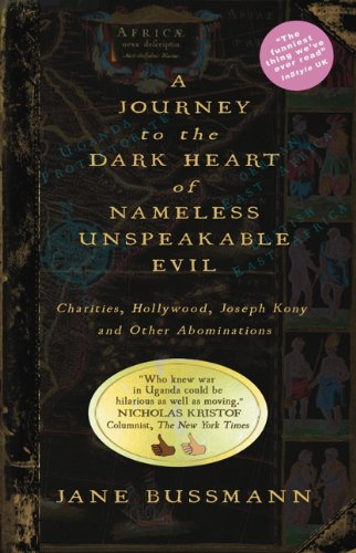 A Journey to the Dark Heart of Nameless Unspeakable Evil: Charities, Hollywood, Joseph Kony, and ...