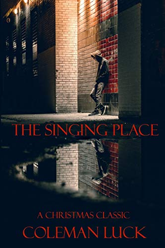 The Singing Place: Coleman Luck