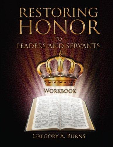 9780988891111: Restoring Honor to Leaders and Servants Workbook