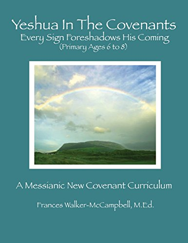 9780988892002: Yeshua in the Covenants: Every Sign Foreshadows His Coming Primary Edition