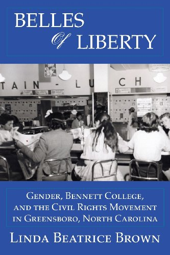 9780988893702: Belles of Liberty: Gender, Bennett College And The Civil Rights Movement