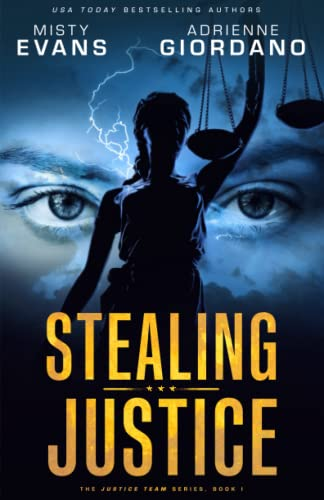 9780988893962: Stealing Justice (The Justice Team Series) (Volume 1)