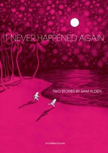 It Never Happened Again: Two Stories: Alden, Sam