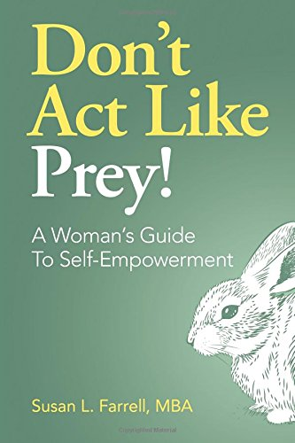 9780988909007: Don't Act Like Prey!: A Guide to Self Leadership for Women