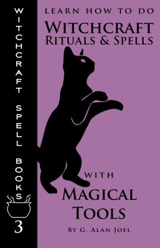 9780988911222: Learn How to Do Witchcraft Rituals and Spells with Magical Tools (Witchcraft Spell Books) (Volume 3)