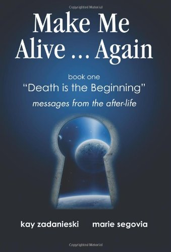 9780988911512: Make Me Alive Again: death is the beginning