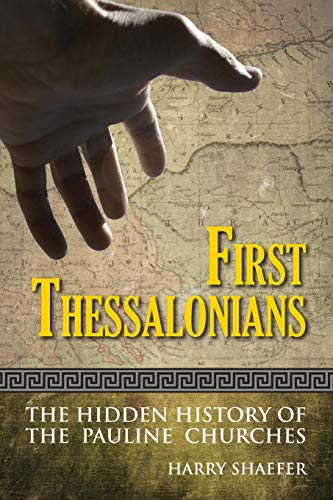 9780988915107: First Thessalonians: The Hidden History of the Pauline Churches