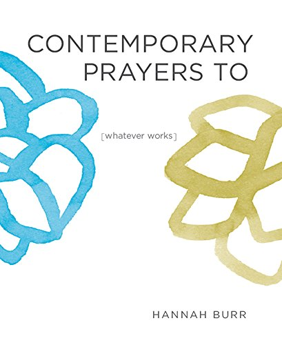 9780988916609: Contemporary Prayers to [whatever works]