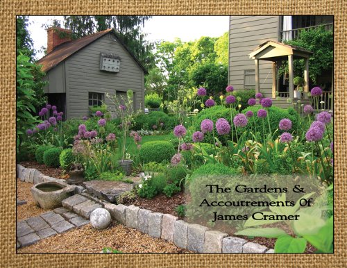 9780988917224: The Gardens & Accoutrements of James Cramer